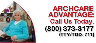 ArchCare advantage, call us today 800-373-3177