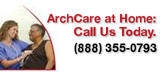 ArchCare at home, call us today 888-355-0793