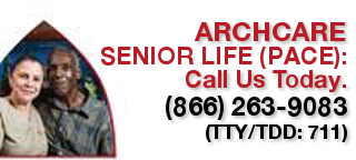 ArchCare senior life (PACE) call us today 866-263-9083